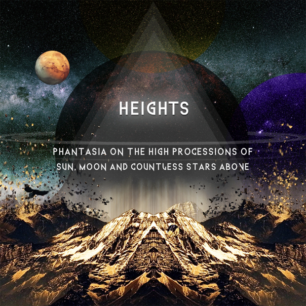 Heights - Phantasia On The High Processions Of Sun, Moon And Countless Stars Above