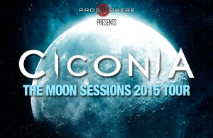Ciconia 2015 - The Moon Sessions 2015 tour
