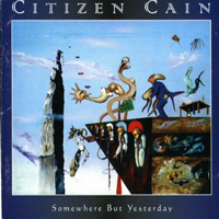Citizen CainSomewhere But Yesterday album cover