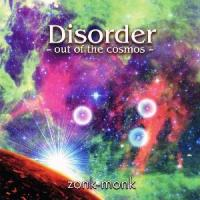 Disorder - Out Of The Cosmos (2011) - ZONK MONK