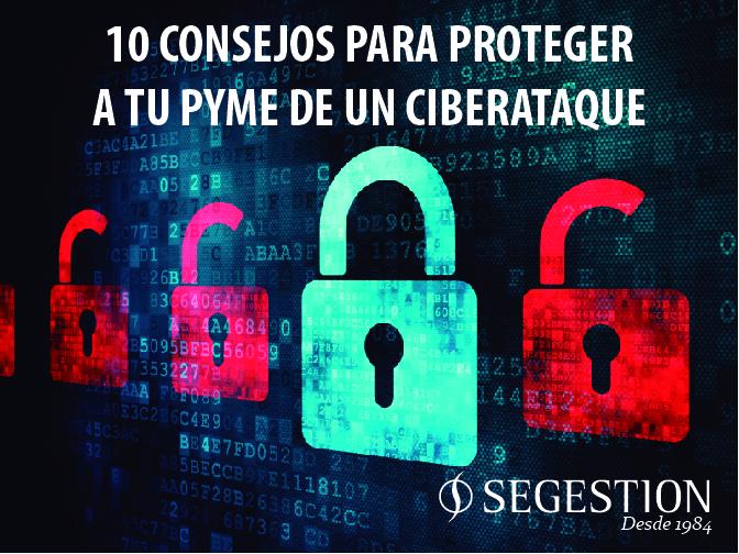 10 consejos para proteger a tu pyme de un ciberataque