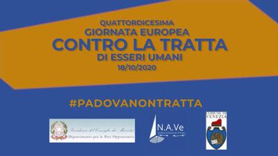 18 Ottobre 2020 Giornata Europea contro la tratta di esseri umani #PADOVANONTRATTA