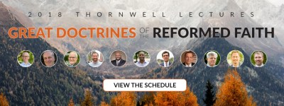 2018 Thornwell Lectures