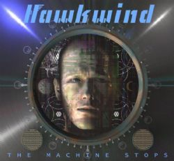 HAWKWIND The Machine Stops