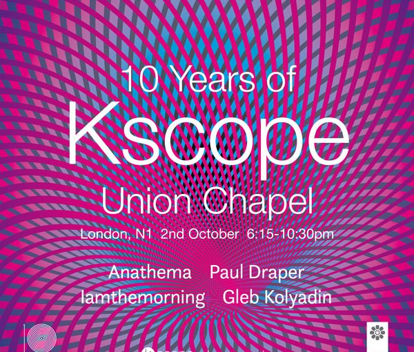 10 YEARS OF KSCOPE AT THE UNION CHAPEL ON 2nd October 2018