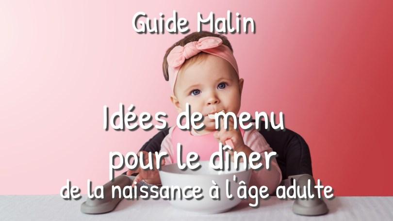Idée de menu pour le dîner de vos enfants