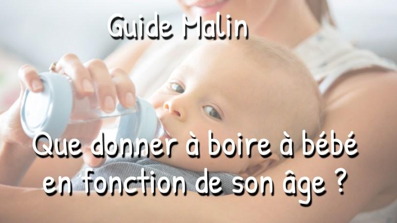 Que donner à boire à un bébé en fonction de son âge ?