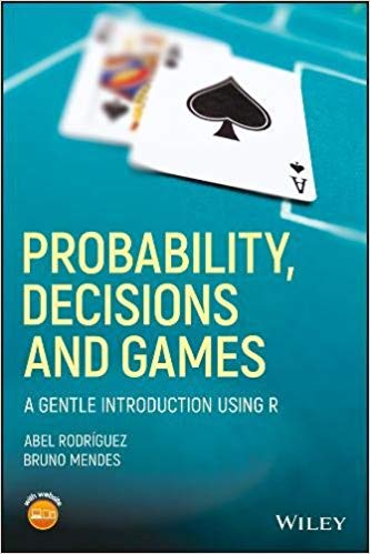 Probability, Decisions and Games