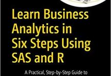 Learn Business Analytics in Six Steps Using SAS and R