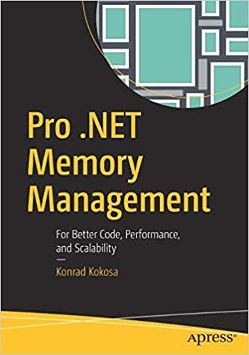 Pro .NET Memory Management
