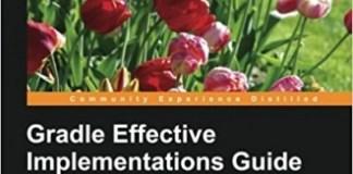 Gradle Effective Implementations Guide, Second Edition