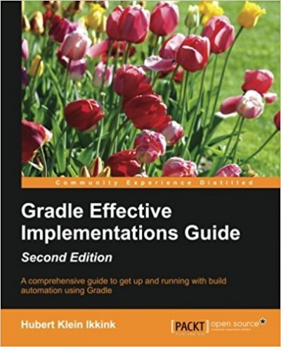 Gradle Effective Implementations Guide, Second Edition