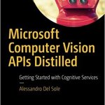 Microsoft Computer Vision APIs Distilled