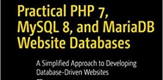 Practical PHP 7, MySQL 8, and MariaDB Website Databases, 2nd Edition