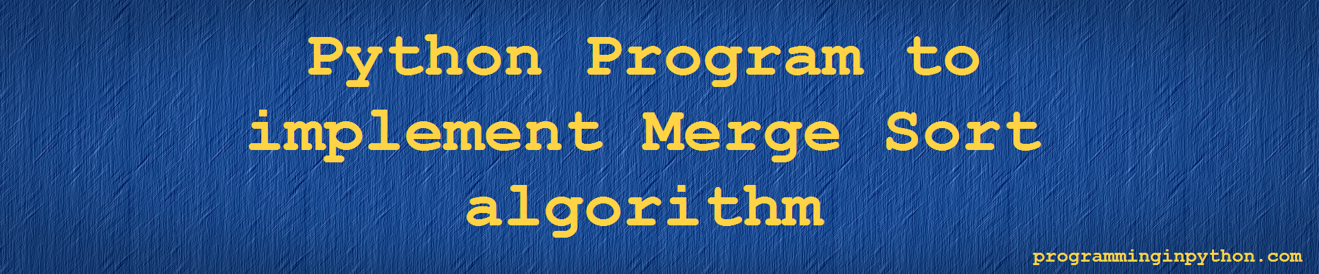 Merge Sort Algorithm in Python