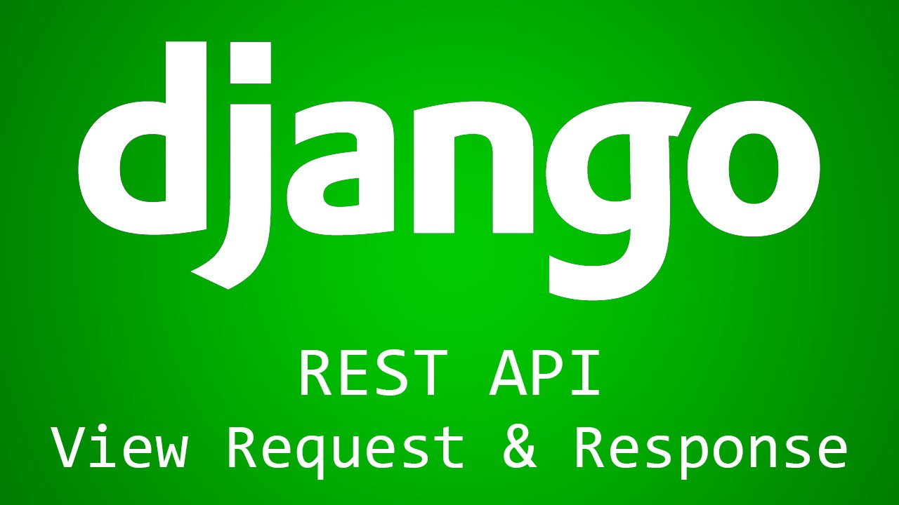 Django Tutorial for Beginners - 40 - REST API View Request and
