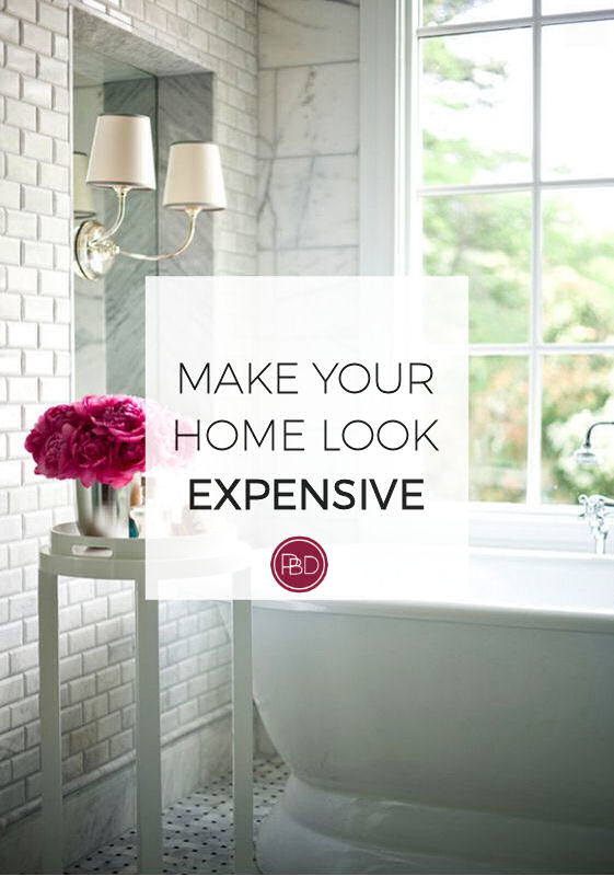 How to Make Your Home Look Expensive | Progression By Design