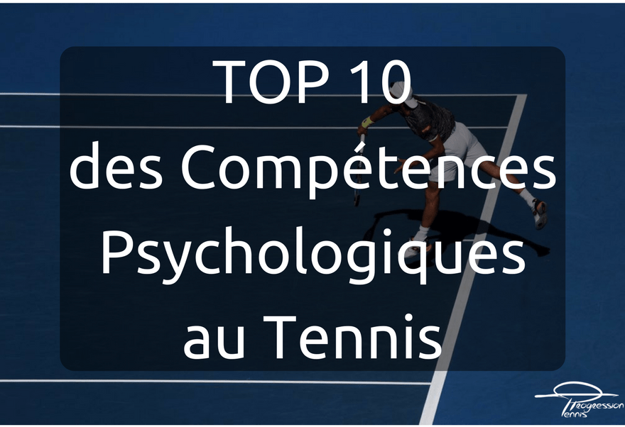 Top 10 des Compétences Psychologiques au tennis