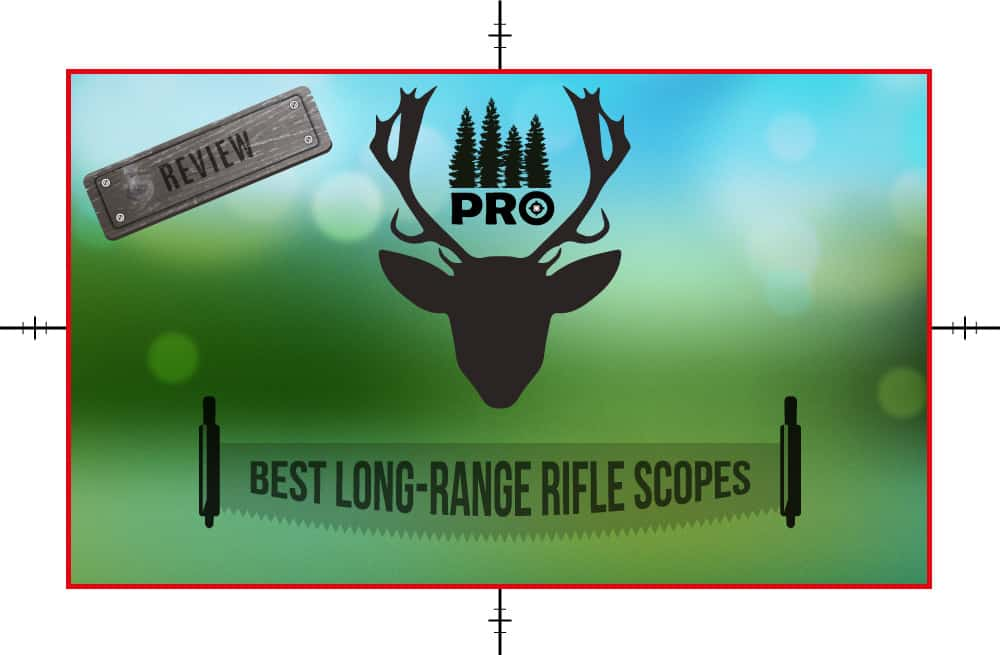 Best Long Range Rifle Scope - proHuntingHacks