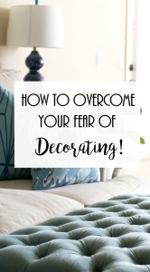 How to overcome your fear of decorating.