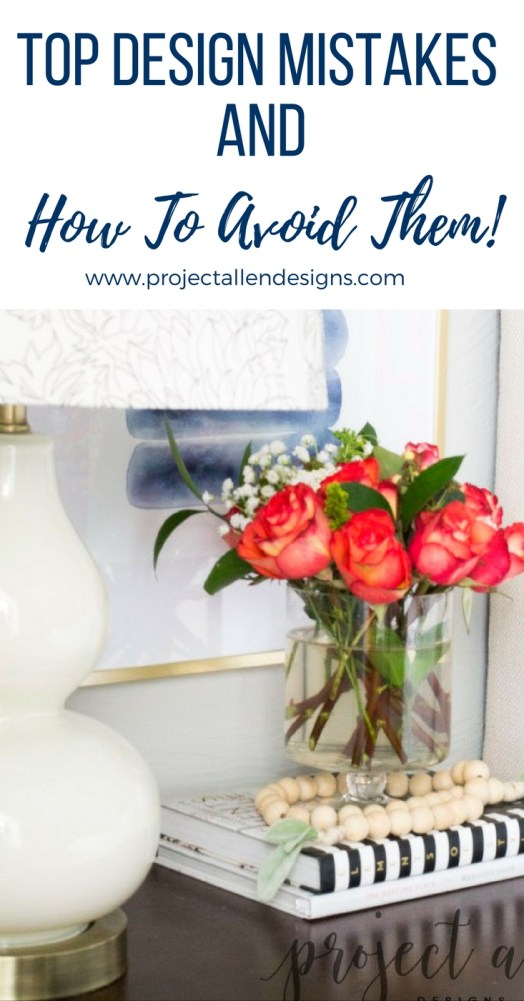 Learn the top design mistakes and how to avoid them. This steps by step guide will show you what to do instead to have your home looking amazing!