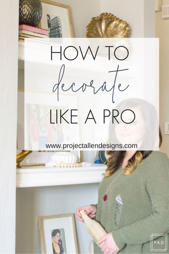 How to decorate like a pro | This guide is jam-packed with decorating tips and tricks to help you learn how to decorate the home of your dreams and avoid some major decorating mistakes. Take all of the things I have learned over the years and use them to your advantage, you will be decorating like a pro in no time! http:www.projectallendesigns.com