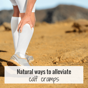 Natural ways to alleviate calf cramps