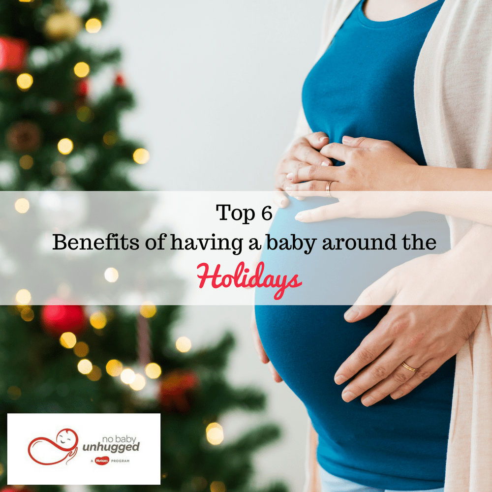 Top 6 Benefits of having a baby around the holidays