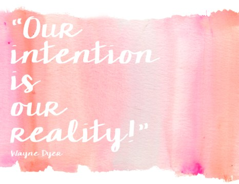 Our Intention is Our Reality .001