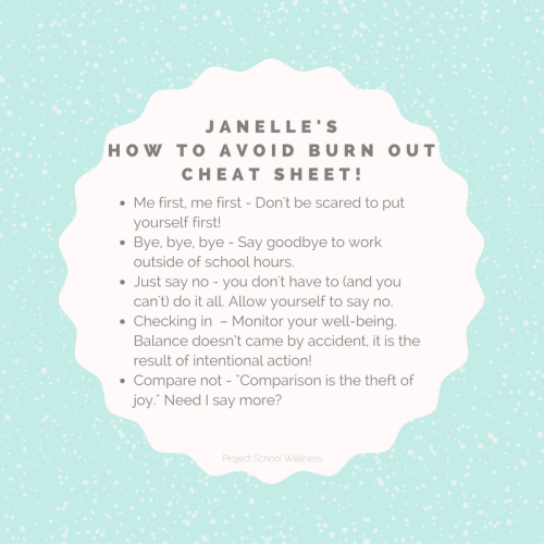 Janelle's How to Avoid Burn Out cheat Sheet, Teacher Health