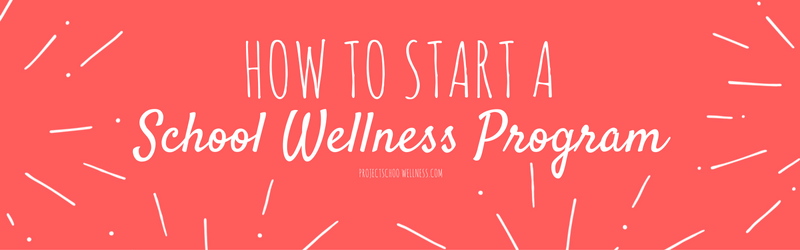 How to Start a School Wellness Program, How to Help Students Trive