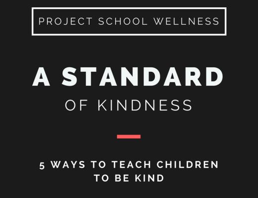 Project School Wellness, Health Blog, Wellness Blog, Teacher Blog, A Standard of Kindness