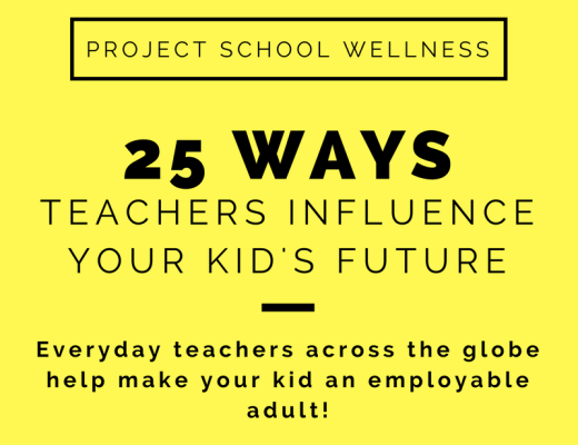 Everyday teachers across the globe help make your kid an employable adult!
