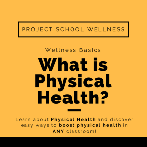 Learn about the Wellness Basics! Learn about Physical Health and learn how to boost student physical well-being in ANY classroom across the curriculum!