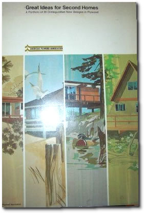 Great Ideas for Second Homes: A Portfolio of 20 Distinguished New Designs in Plywood Paperback by American Plywood Association 1969 - Classic Design for a Low-Budget A-Frame – Project Small House