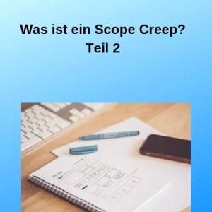 Was ist ein Scope Creep Teil 2