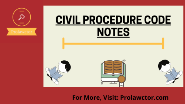 Introduction to Civil Procedure Code 1908: Free Notes - Prolawctor