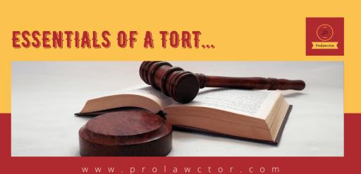 Essentials of a Tort