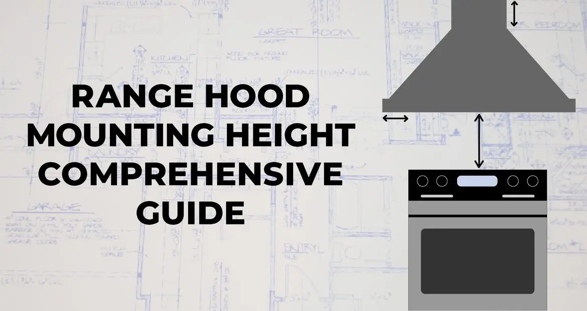 range hood mounting height complete guide