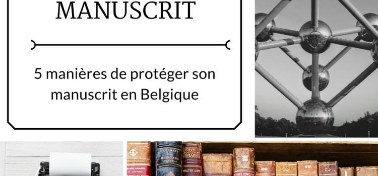 5 manières de protéger son manuscrit en Belgique