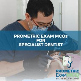 Prometric Exam MCQs for Specialist Dentist