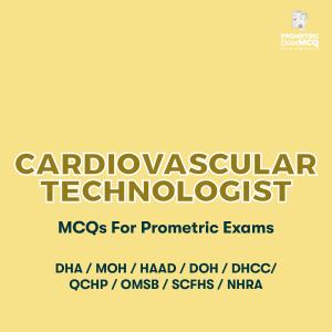 Cardiovascular Technologist MCQs For Prometric Exams