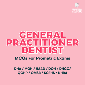 General Practitioner Dentist MCQs For Prometric Exams