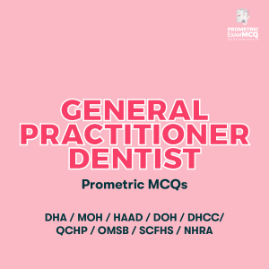 General Practitioner Dentist Prometric MCQs