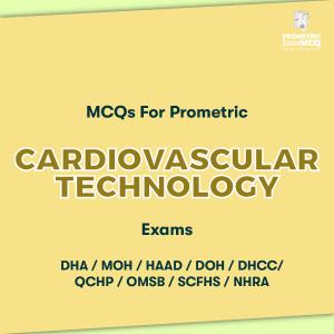 MCQs For Prometric Cardiovascular Technology Exams