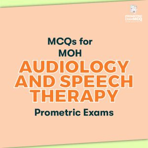 MCQs for MOH Audiology and Speech Therapy Prometric Exams
