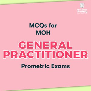 MCQs for MOH General Practitioner Prometric Exams