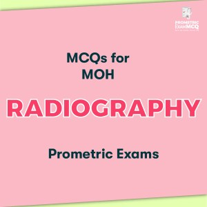 MCQs for MOH Radiography Prometric Exams