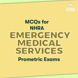 MCQs for NHRA Emergency Medical Services Prometric Exams