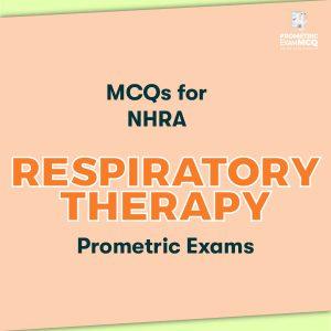 MCQs for NHRA Respiratory Therapy Prometric Exams